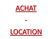 ACHAT - LOCATIONS